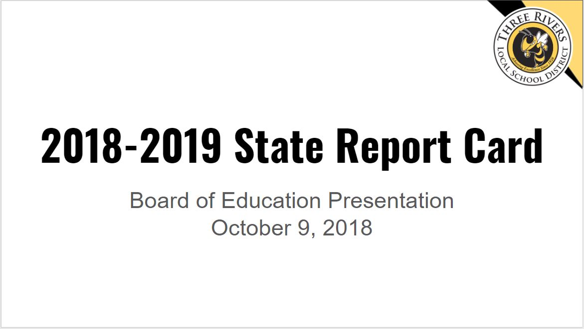 Three Rivers Local School District Report Card Presentation to the Board of Education