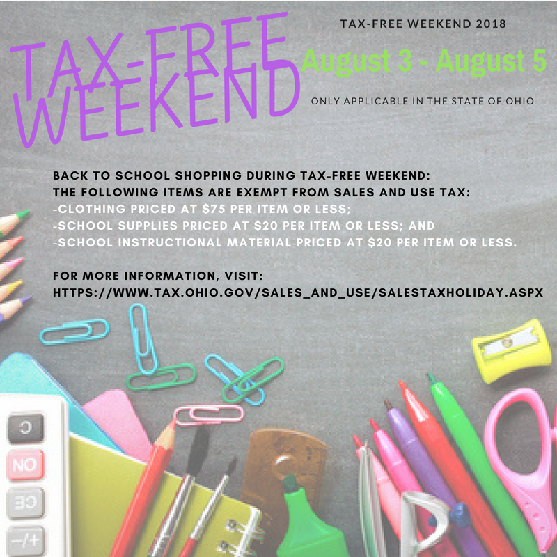 Tax Free Weekend shopping in the State of Ohio is August 3 through August 5, 2018.