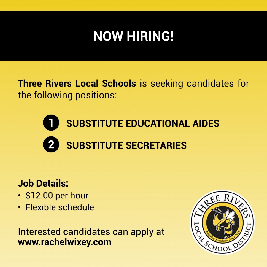Three Rivers Local School District is actively seeking candidates for substitute aide and secretary positions.